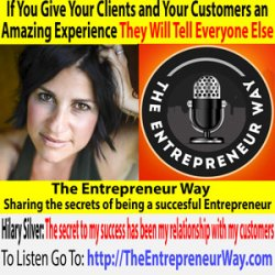 622: If You Give Your Clients and Your Customers an Amazing Experience They Will Tell Everyone Else about You with Hilary Silver