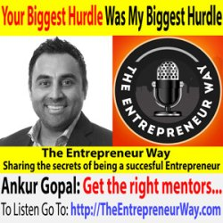 643: Your Biggest Hurdle Was My Biggest Hurdle with Ankur Gopal Founder and Owner of Interapt LLC