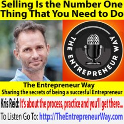 650: Selling Is the Number One Thing That You Need to Do with Kris Reid Founder and Owner of Ardor SEO
