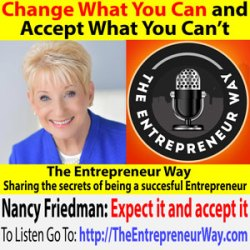 652: Change What You Can and Accept What You Can't with Nancy Friedman Founder and Owner of Telephone Doctor, Inc and Service Skills Online Learning