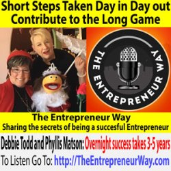 692: Short Steps Taken Day in Day out Contribute to the Long Game with Debbie Todd and Phyllis Matson Co-founders and Co-owners of Ruby's Troupe, Inc, SPC