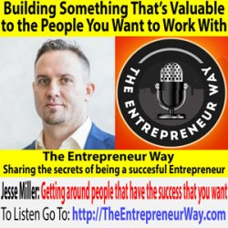690: Building Something That's Valuable to the People You Want to Work With with Jesse Miller Founder and Owner of Integrity Enterprises LLC