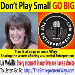 682: Don't Play Small, GO BIG with Liz Melville Founder and Owner of Liz Melville Social Media