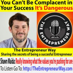 697: You Can't Be Complacent in Your Success, It's Dangerous with Shawn Maida Founder and Owner of Foster Made