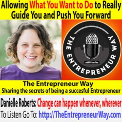 702: Allowing What You Want to Do to Really Guide You and Push You Forward with Danielle Roberts Founder and Owner of Legacy Creative Company