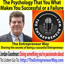 716: The Psychology That You What Makes You Successful or a Failure with Jordan Goodman Founder and Owner of Money Answers
