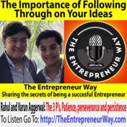 718: The Importance of Following Through on Your Ideas with Varun Aggarwal & Rahul Aggarwal Founders and Owners of Design Hill