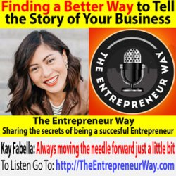 733: Finding a Better Way to Tell the Story of Your Business with Kay Fabella Co-founder and Co-owner of Brand in a Bottle
