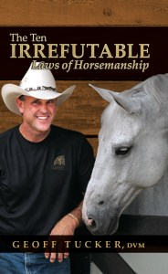 The Equine Practice Inc, The Ten Irrefutable Laws Of Horsemanship