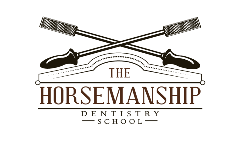 The Horsemanship Dentistry School