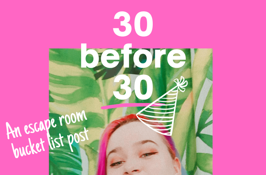 30 Before 30 – My Escape Room Bucket List