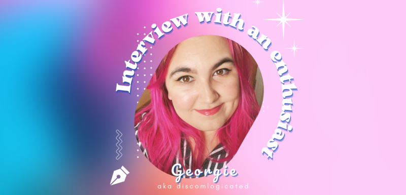 An Interview with an Enthusiast Georgie Discomlogicated
