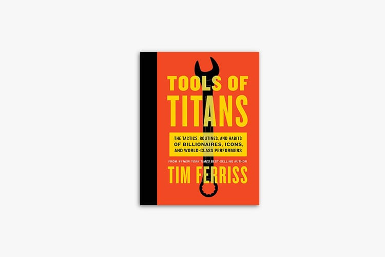 Tools of Titans by Tim Ferriss