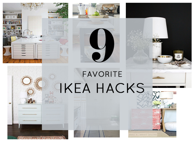 9 Favorite IKEA Hacks