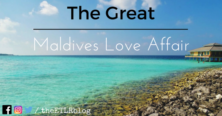The Great Maldives Love Affair