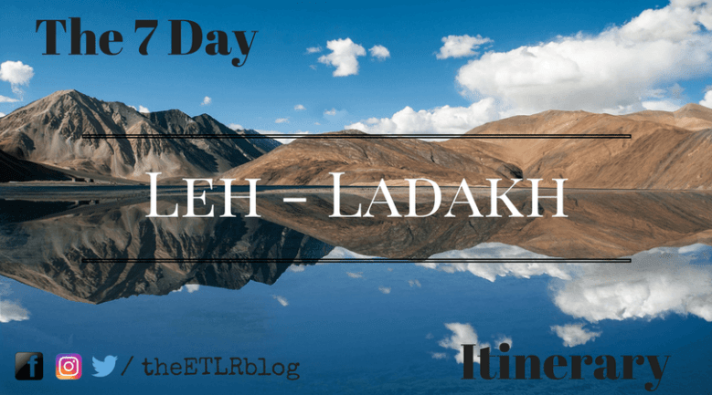 The 7 days Ladakh Itinerary