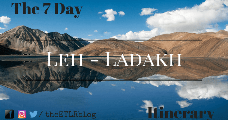 The 7 day Leh – Ladakh Itinerary