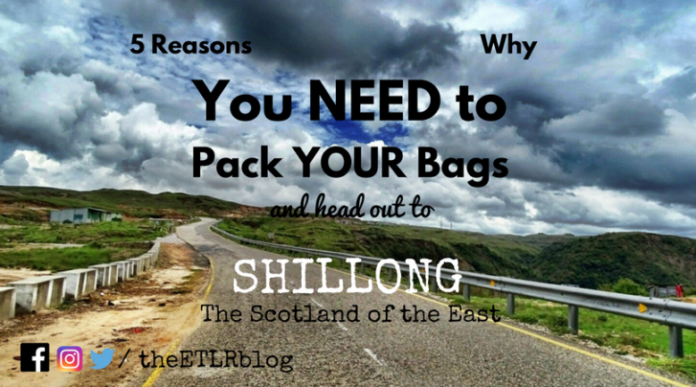 5 Reasons to visit Shillong