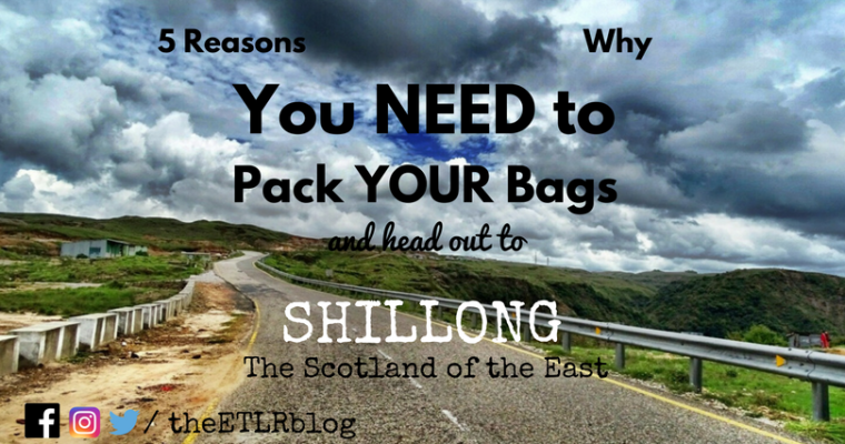 5 Reasons To Visit Shillong – Scotland of the East