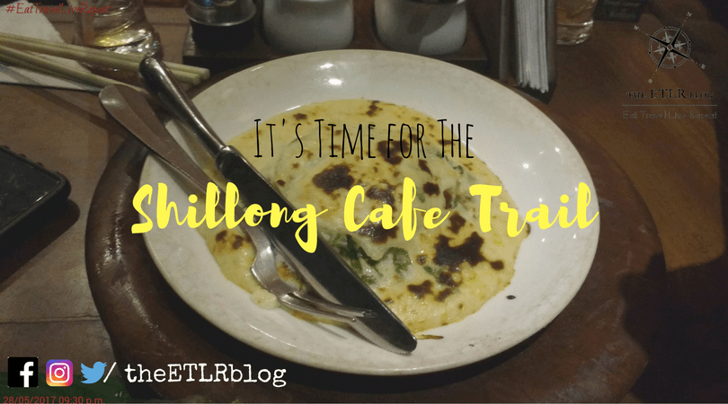 The Ideal Shillong Café Trail