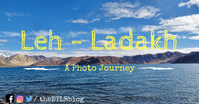 A photo journey to Leh – Ladakh