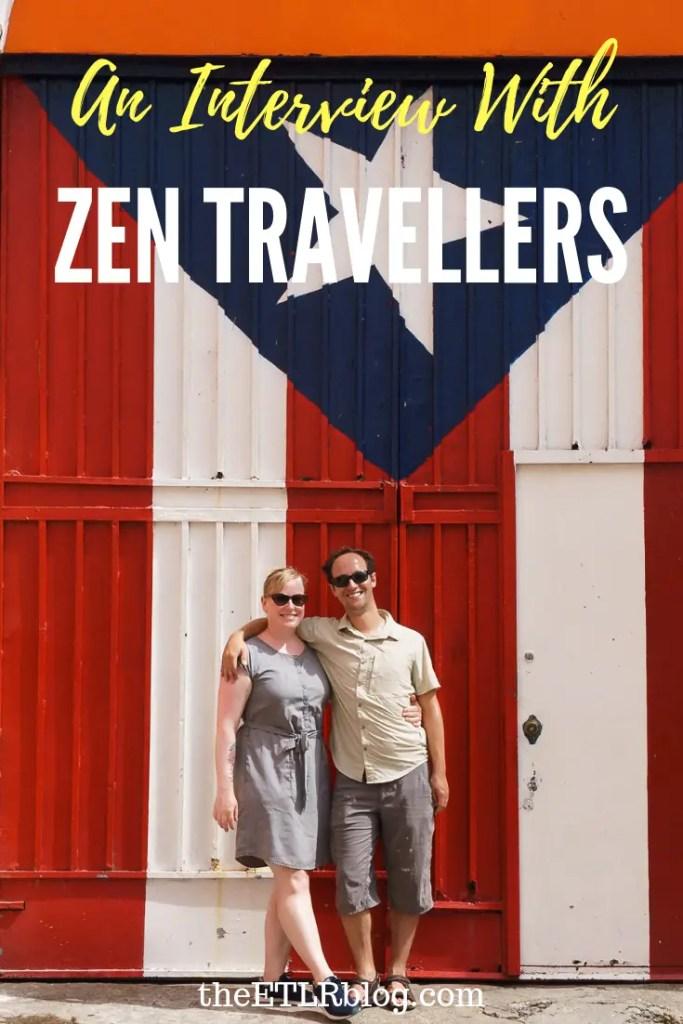 the Global Travellers Interview Series | Zen Travellers | Eat Travel Live Repeat #Travel #Interviews #Inspiration