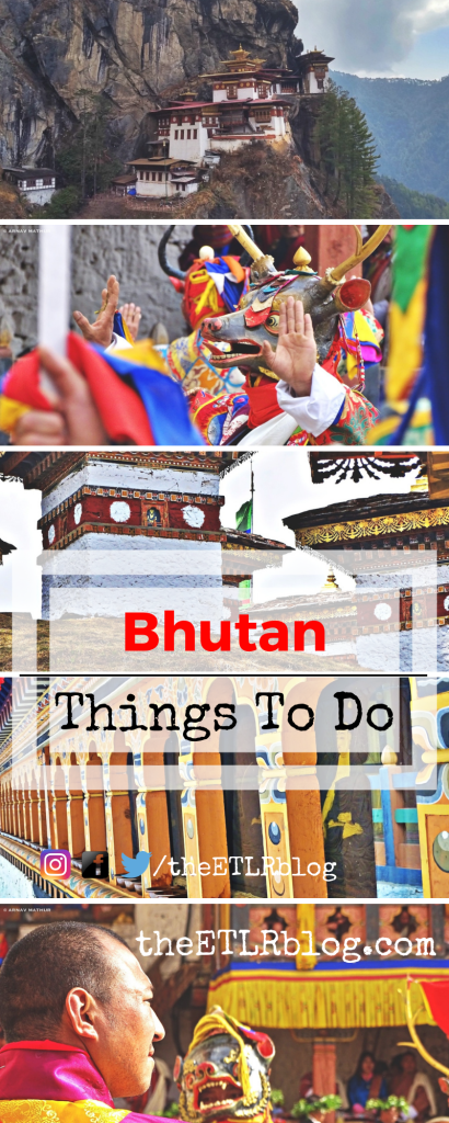 Top 10 Things To Do In Bhutan | Eat Travel Live Repeat