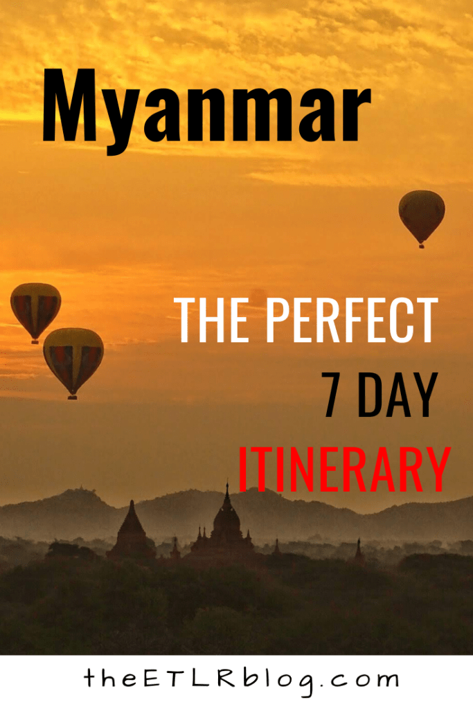Myanmar Travel Guide | 7 Day Myanmar Travel Itinerary | #Travel #Myanmar #TravelGuide #TravelItinerary
