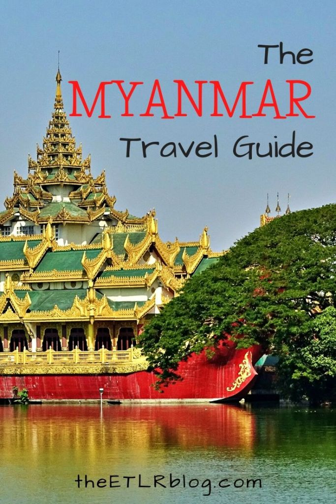 The Myanmar Travel Guide and Itinerary | theETLRblog #Travel #Myanmar #SouthEastAsia #TravelGuide