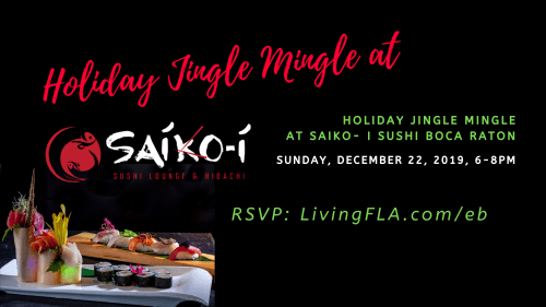 2019 Holiday Jingle Mingle at Saiko-i Sushi Lounge & Hibachi, Boca Raton