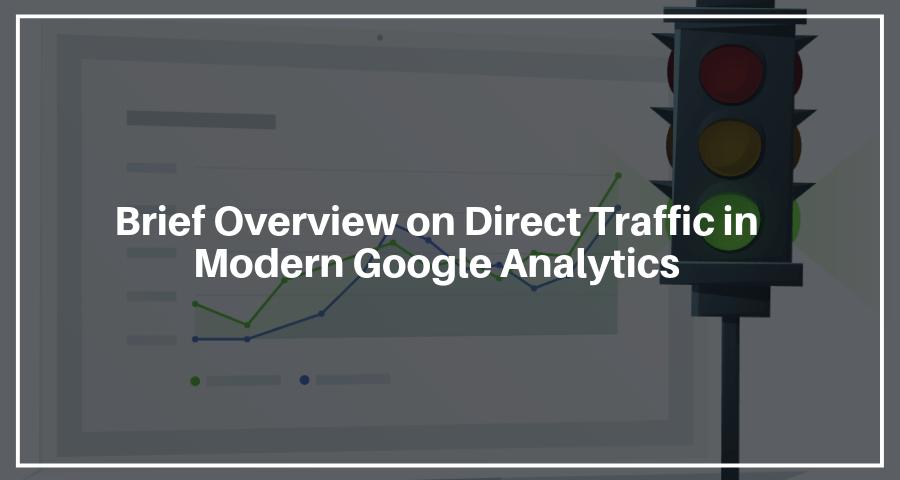 Direct Traffic in Modern Google Analytics