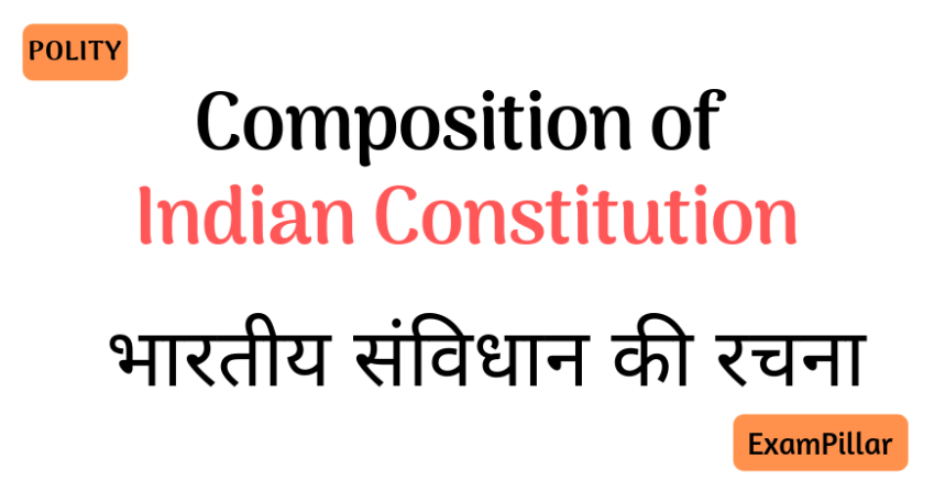 Composition of Indian Constitution
