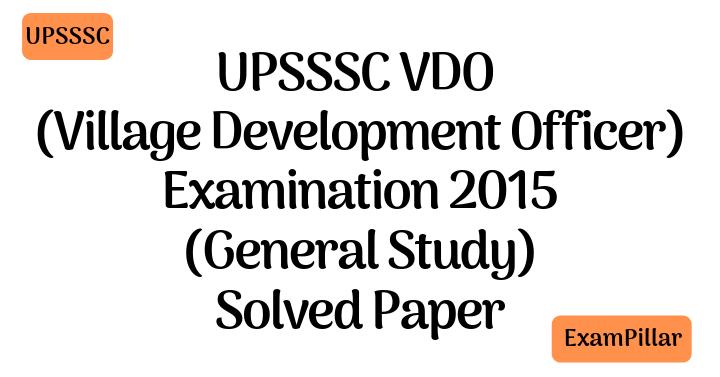 UPSSSC VDO Examination 2015 (General Study) Solved Paper