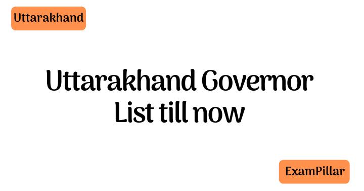 Uttarakhand Governor List till now