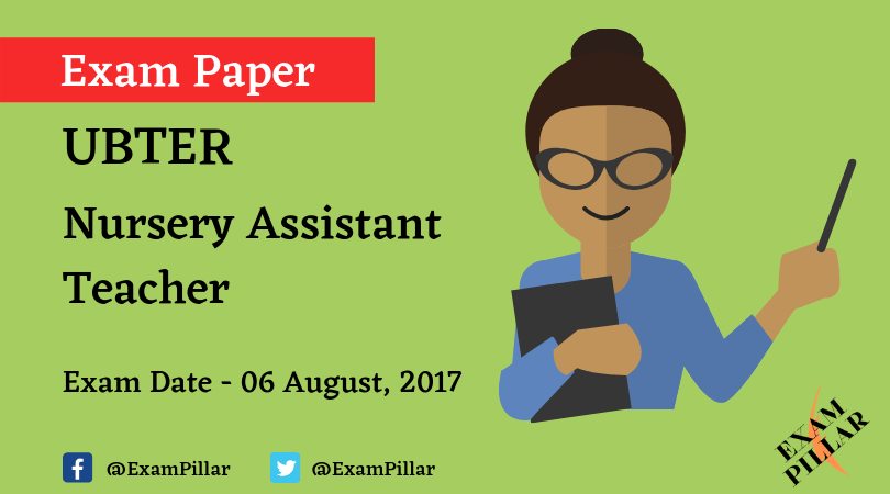 UBTER Nursery Assistant Teacher 2017 Solved Paper