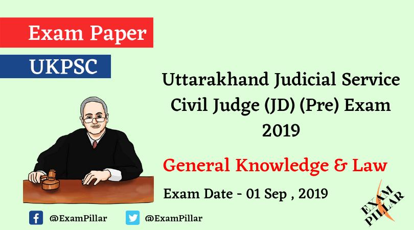 UKPCS Judicial Service Civil Judge (JD) (Pre) Exam - 2019 (Answer Key)