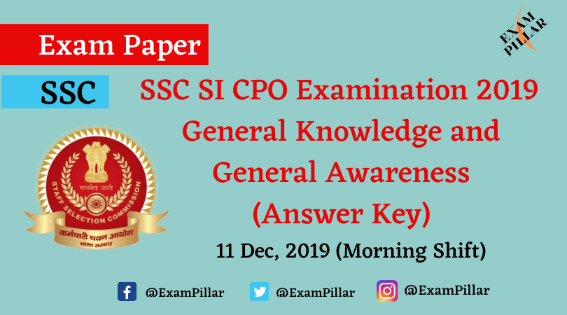 SSC CPO Exam Paper 11 Dec 2019 (1st Shift) - General Knowledge and General Awareness (Answer Key)