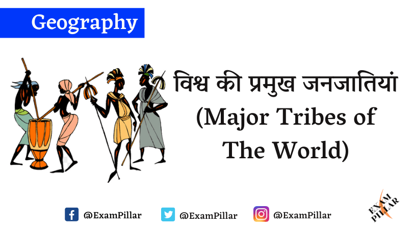 Major Tribes of The World