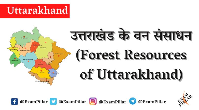 Forest Resources of Uttarakhand