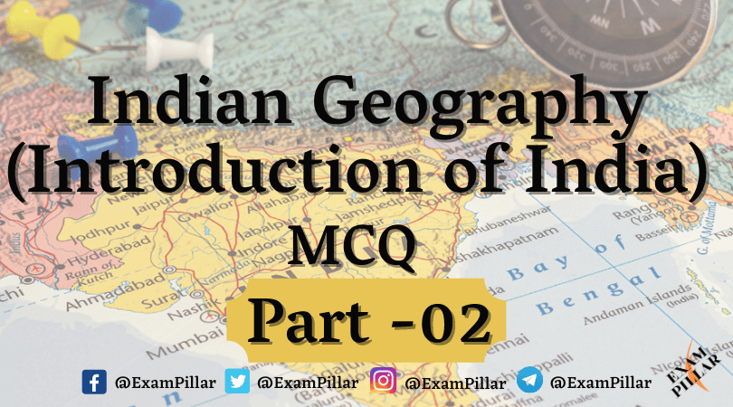 Indian Geography (Introduction of India) MCQ