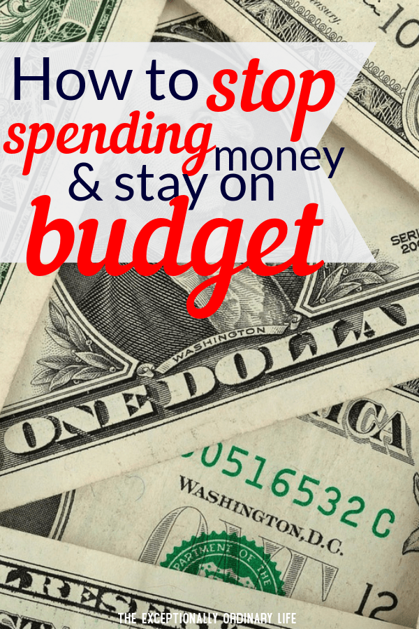 How to stop spending money and stay on budget