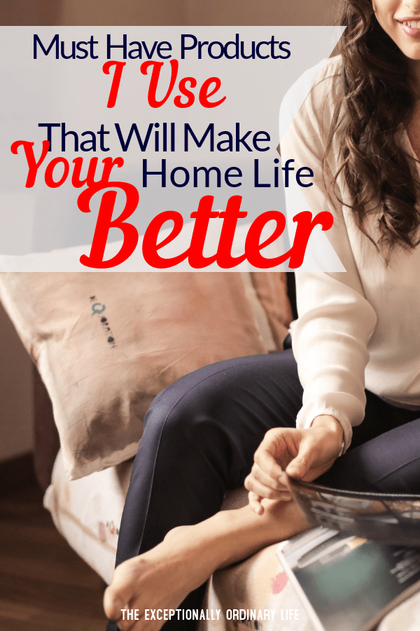 Must have products that will make your home life better