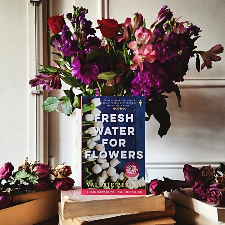 Fresh Water For Flowers by Valerie Perrin | Book Review