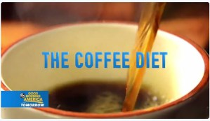 Good Morning America (GMA) on the Coffee Diet