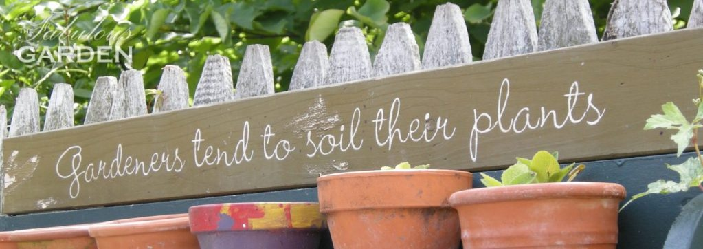 sign saying Gardeners tend to soil their plants