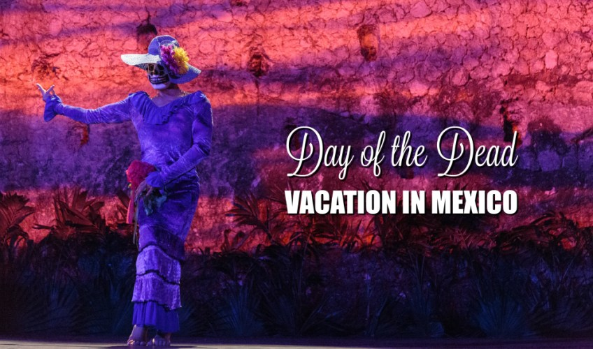 day of the dead vacation, mexico, xcaret,