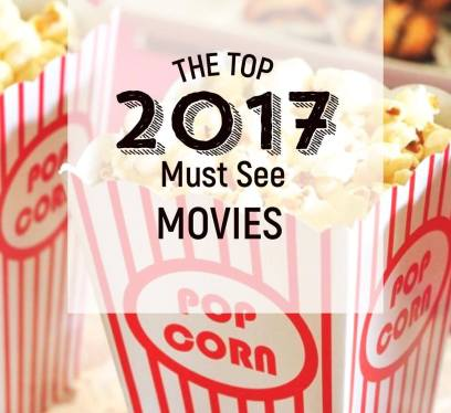 2017 must see movies, 2017 movies, top movies, movies to see in 2017