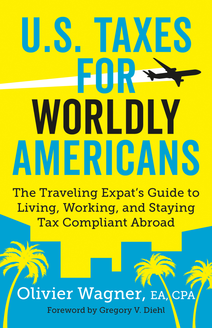 US Taxes for Worldly Americans Olivier Wagner Cover, How to do US taxes when living abroad