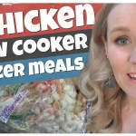 6 CHICKEN Slow Cooker Meals for the Freezer – Under $60