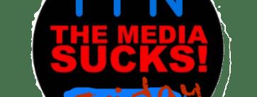 Media Sucks Friday MSF